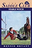 Stable Witch (Saddle Club(R)) (0553482599) by Bryant, Bonnie