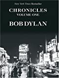 Chronicles: A Bob Dylan Series (0786273410) by Dylan, Bob
