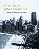 Chicago Apartments: A Century of Lakefront Luxury (Urban Domestic Architecture Series) (0926494252) by Neil Harris