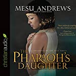 The Pharaoh's Daughter CA: A Treasures of the Nile Novel | Mesu Andrews