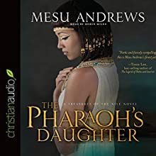 The Pharaoh's Daughter CA: A Treasures of the Nile Novel (       UNABRIDGED) by Mesu Andrews Narrated by Robin Miles