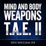 Mind & Body Weapons - Total Attack Elimination Part II | William Lee