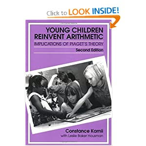 Young Children Reinvent Arithmetic: Implications of Piaget's Theory (Early Childhood Education Series (Teachers College Pr)) (Early Childhood Education (Teacher's College Pr))