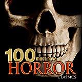 100 Must-Have Horror Classics Album Cover