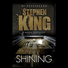 The Shining (       UNABRIDGED) by Stephen King Narrated by Campbell Scott