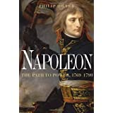 Napoleon: The Path to Power ~ Philip G. Dwyer