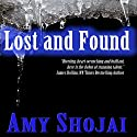 Lost and Found Audiobook by Amy Shojai Narrated by Amy Shojai