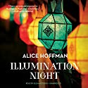 Illumination Night (       UNABRIDGED) by Alice Hoffman Narrated by Suzanne Toren