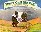 Don't Call Me Pig! A Javelina Story.