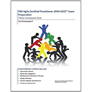PMI Agile Certified Practitioner (PMI-ACP) Exam Preparation Courseware (Trainer Edt.)