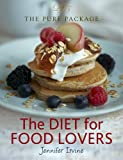 Jennifer Irvine The Diet for Food lovers (The Pure Package)