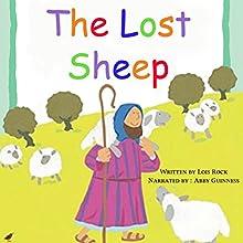 The Lost Sheep | Livre audio Auteur(s) : Lois Rock Narrateur(s) : Abby Guinness