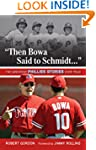 """Then Bowa Said to Schmidt. . ."": The..."