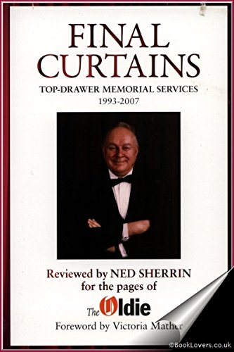 final-curtains-top-draw-memorial-services-1993-2007-reviewed-by-ned-sherrin-for-the-pages-of-the-old