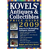 Kovels' Antiques & Collectibles Price Guide 2009: America's Bestselling and Most Up-to-Date Antiques Annual (Kovels' Antiques & Collectibles Price List) ~ Terry H. Kovel