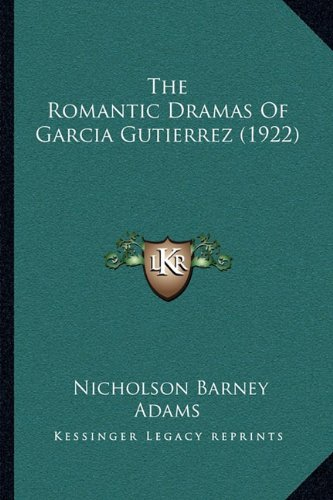 The Romantic Dramas of Garcia Gutierrez (1922)