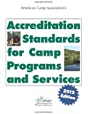 American Camp Association s Accreditation Standards for Camp Programs and Services (2012 Edition)