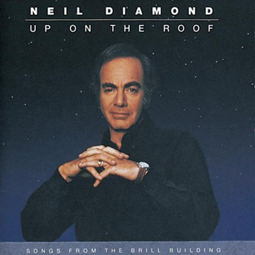 Original album cover of Up on the Roof: Songs from the Brill Building by Neil Diamond