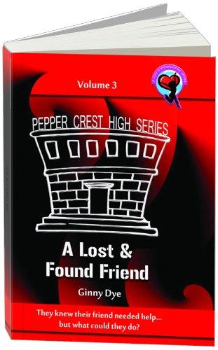 A Lost & Found Friend (Book # 3 in the Pepper Crest High Series) PDF