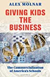 Giving Kids The Business: The Commercialization Of America's Schools