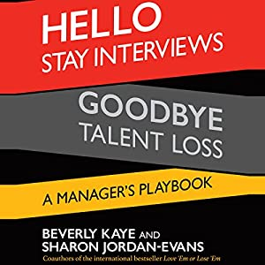 Hello Stay Interviews, Goodbye Talent Loss: A Manager's Playbook Audiobook