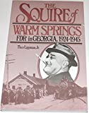 img - for The Squire of Warm Springs: FDR in Georgia 1924 to 1945 book / textbook / text book
