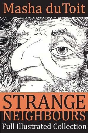 strange neighbours Strange neighbors series strange neighbors (book 1) the werewolf upstairs (book 2)the vampire next door (book 3)praise for the werewolf upstairs: witty and wonderful.