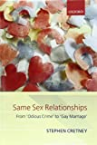 Stephen Cretney Same Sex Relationships: From 'Odious Crime' to 'Gay Marriage' (Clarendon Law Lectures)