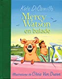 Mercy Watson En Ballade (French Edition) (054599117X) by DiCamillo, Kate