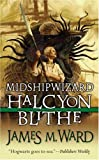 Midshipwizard Halcyon Blithe (0765351102) by James M. Ward
