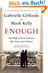 Enough: Our Fight to Keep America Saf...