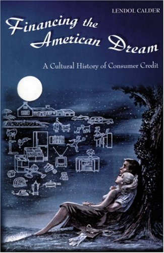 Financing the American Dream, Lendol Calder