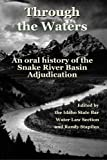 img - for Through the Waters: An Oral History of the Snake River Basin Adjudication book / textbook / text book