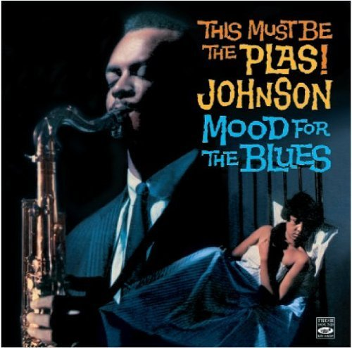This Must Be The Plas! Johnson. Mood For The Blues by Fresh Sound Records (FSR 818) cover