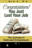 img - for Congratulations! You just lost your J.O.B: The journeys of dedicated Entrpreneurs book / textbook / text book
