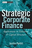 img - for Strategic Corporate Finance: Applications in Valuation and Capital Structure book / textbook / text book