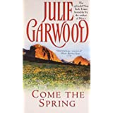 Come the Spring (Clayborne Brothers) ~ Julie Garwood