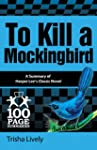 To Kill a Mockingbird (100 Page Summa...