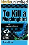To Kill a Mockingbird (100 Page Summaries)