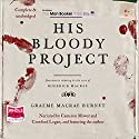 His Bloody Project Audiobook by Graeme Macrae Burnet Narrated by Crawford Logan, Cameron Mowat