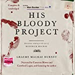His Bloody Project | Graeme Macrae Burnet