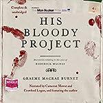 His Bloody Project   Graeme Macrae Burnet