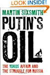 Putin's Oil: The Yukos Affair and the...