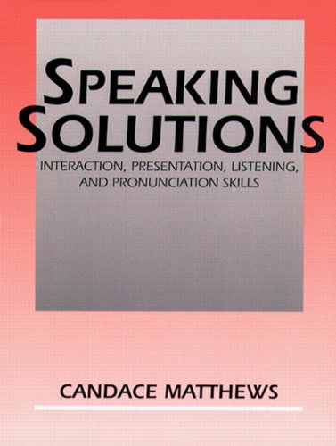 Speaking Solutions: Interaction, Presentation, Listening,...