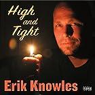 High and Tight Hörspiel von Erik Knowles Gesprochen von: Erik Knowles