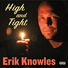 High and Tight Performance by Erik Knowles Narrated by Erik Knowles