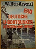 img - for Waffen Arsenal Band 15: Deutsche U- Bootbunker gestern und heute. book / textbook / text book