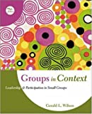 cover of Groups in Context: Leadership and Participation in Small Groups
