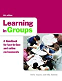Learning in Groups: A Handbook for Face-to-face and Online Environments