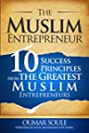 The Muslim Entrepreneur: 10 Success P...